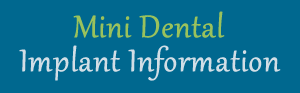 Mini Dental Implant Information